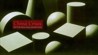 China Crisis - Feel To Be Driven Away (extended remix)