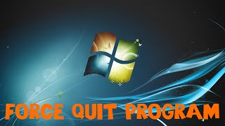 How to Force Quit a Program in Windows