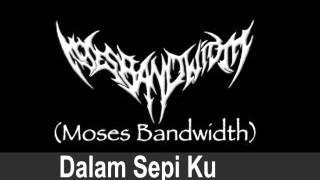 Dalam <b>Sepi Ku</b>   Moses Bandwith