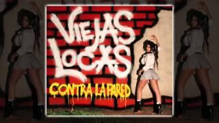 Viejas Locas   Contra La Pared [AUDIO, FULL ALBUM 2011]