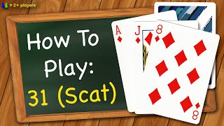 How to play 31 (Scat)