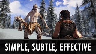 Skyrim Mods: Simple, Subtle and Effective Mods