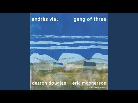 Gang of Three (feat. Dezron Douglas & Eric McPherson) online metal music video by ANDRÉS VIAL