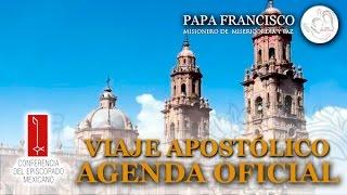 Agenda de la Visita del Papa Francisco a México