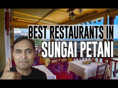 Best Restaurants and Places to Eat in Sungai Petani, Malaysia