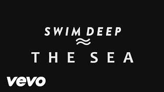 Swim Deep - The Sea (Audio)
