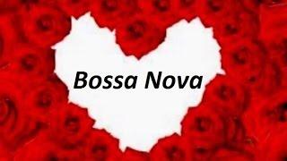 Bossa Nova (Samba Jazz)   Romantic Mix
