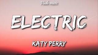 Katy Perry - Electric (Lyrics)