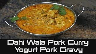 How to Cook Dahi Wala Pork Curry   Yogurt Pork Gravy   Pork Loin Chops Recipe
