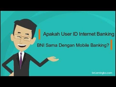 Apakah User ID Internet Banking BNI Sama Dengan Mobile Banking?