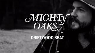 Mighty Oaks • Driftwood Seat