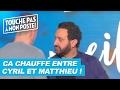 Ca chauffe entre Cyril Hanouna et Matthieu Delormeau !
