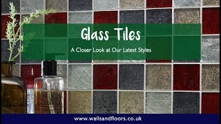 Glass Tiles - Our Latest Styles