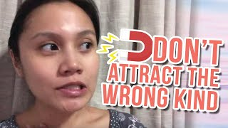 Don't attract the wrong kind