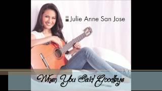 Julie Anne San Jose - When You Said Goodbye
