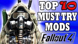 Fallout 4 Top 10 MUST TRY Mods