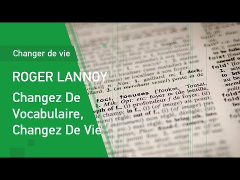 Changez De Vocabulaire, Changez De Vie