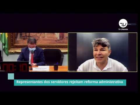 Representantes dos servidores rejeitam reforma administrativa - 07/05/21
