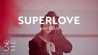 Whethan   Superlove (Lyrics) Feat. Oh Wonder