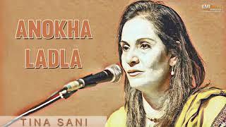 Anokha Ladla - Tina Sani | EMI Pakistan Original