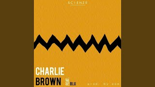 Charlie Brown (feat. Blu)
