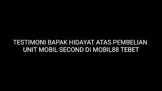 Testimoni Bapak Hidayat Atas Pembelian Unit Mobil Second Di Mobil88 Tebet