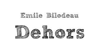 Émile Bilodeau   Dehors ( Paroles )