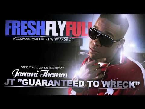Fresh Fly Full Remix - Woodro Slimm feat JT (GTW) & Big T