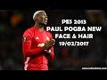 PES 2013 Paul Pogba Face New Look Februari 2017