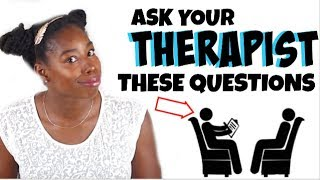 6 QUESTIONS TO ASK A THERAPIST