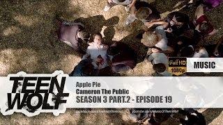 Cameron The Public - Apple Pie | Teen Wolf 3x19 Music [HD]