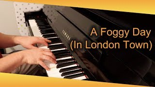 A Foggy Day (In London Town) [George Gershwin] *** Approximately ***