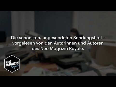 Die schönsten, nicht gesendeten Sendungstitel [Extended] | NEO MAGAZIN ROYALE mit Jan Böhmermann