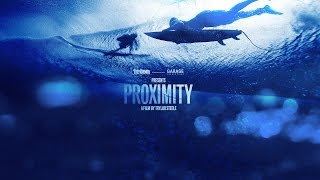 Proximity is a film that pairs surfings living legends with todays most