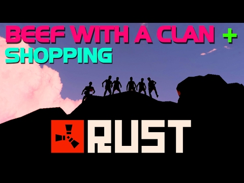BEEF WITH A CLAN + SHOPPING!! (Co-Op Survival) - Rust