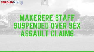 Makerere University don suspended over alleged sexual assault