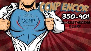 ENCOR Section 6 - Understanding EIGRP