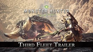 Monster Hunter: World - Third Fleet Trailer