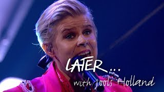 Robyn revisits With Every Heartbeat on Later with Jools Holland Video