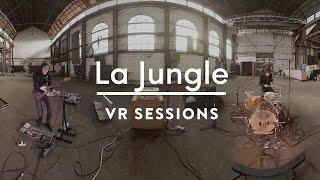 """La Jungle - Cold (Live 360°) by """"VR Sessions"""""""