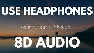 Imagine Dragons   Natural (8D AUDIO)