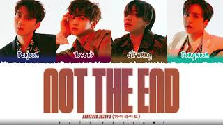 HIGHLIGHT – 'NOT THE END' (불어온다) Lyrics [Color Coded_Han_Rom_Eng]