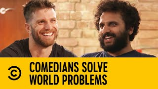 Comedians Solve World Problems