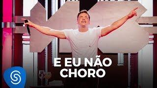 Wesley Safadão   E Eu Não Choro   TBT WS