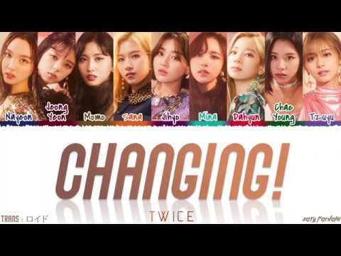 TWICE (トゥワイス) - 'CHANGING!' Lyrics [Color Coded_Kan_Rom_Eng]