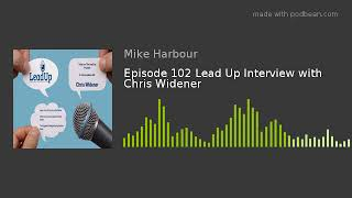 Episode 102 Lead Up Interview with Chris Widener