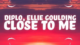 Ellie Goulding, Diplo, Swae Lee - Close To Me   S  🎵