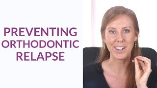 How To Prevent Orthodontic Relapse