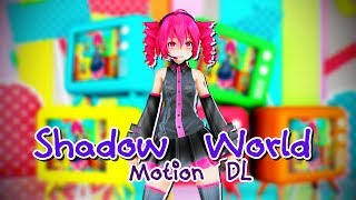 【MMD】Shadow World【+Motion DL】