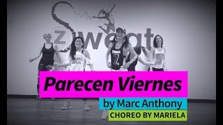 Zumba   Parecen Viernes By Marc Anthony   Choreo By Mariela   Z Sweat Dance And Fitness